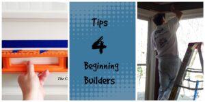 Tips4BeginningBuildersCollage