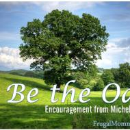 Be The Oak: Encouragement for Moms