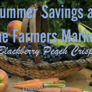 Summer Savings – Farmers Market: Blackberry Peach Crisp