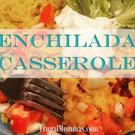 Frugal Family Recipes: Enchilada Casserole