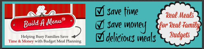 Build A Menu - Save Time, Save Money, Delicious Meals