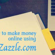 How To Make Money Using Zazzle