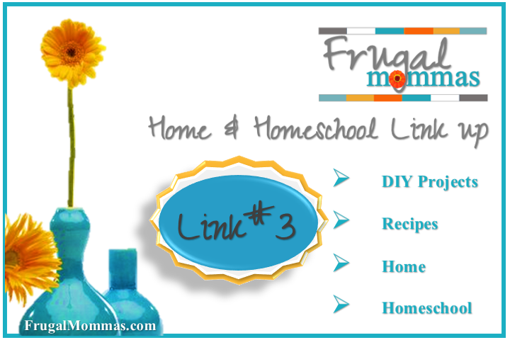 Frugal Mommas - link up 3 - recipes & more