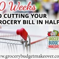 Cut Grocery Bills in Half: 10 Weeks Course