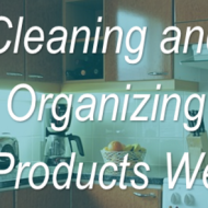 Kitchen Cleaning and Organizing – Products We Love