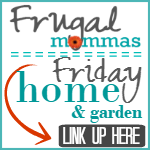 home garden linky homemaking frugal mommas friday