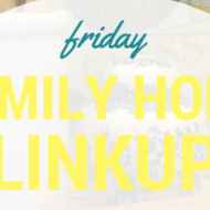 Friday Family Home Linkup 28 – Frugal Mommas