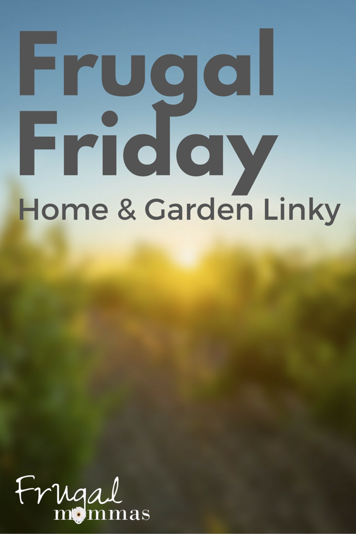 frugal friday home garden linky 49