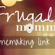Frugal Mommas Homemaking Link 61