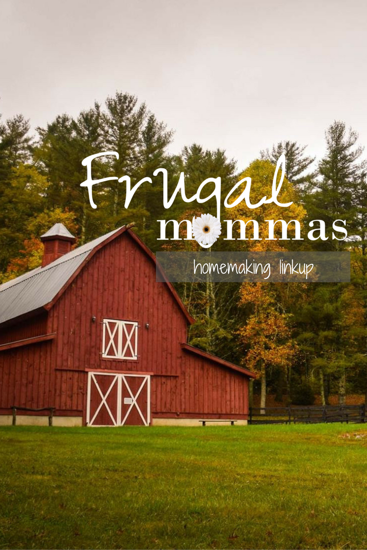 Frugal Mommas Homemaking Linkup Frugal Mommas