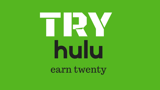 try hulu earn twenty