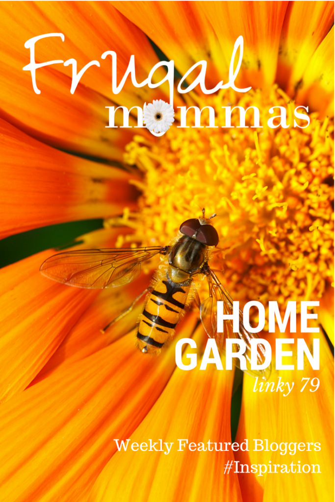 Frugal Mommas Home Garden Linky 79