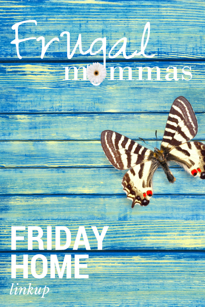 Frugal Mommas Friday Home Linky 76