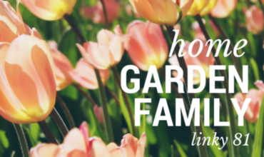 Home Garden Family Blog Post Share with Featured Bloggers