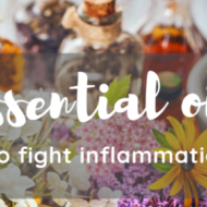 Essential Oils to Fight Inflammation